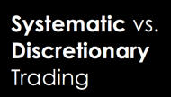Systematic vs. Discretionary Trading